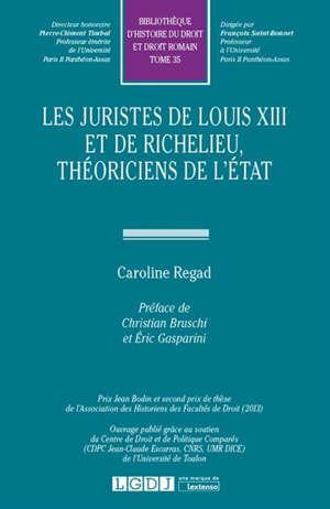 Les juristes de Louis XIII et de Richelieu, théoriciens de l'Etat