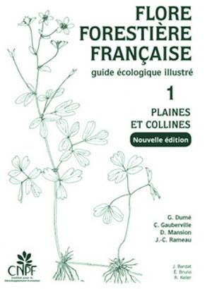 Flore forestière française : guide écologique illustré. Volume 1, Plaines et collines