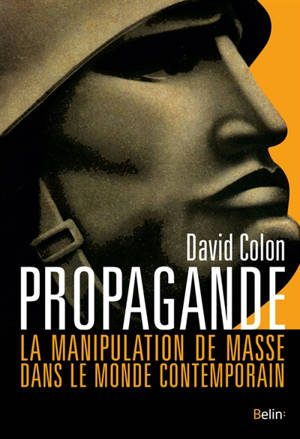 Propagande : la manipulation de masse dans le monde contemporain