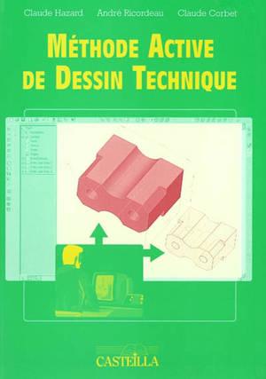 Méthode active de dessin technique : lycées professionnels, lycées techniques, apprentissage, formation continue