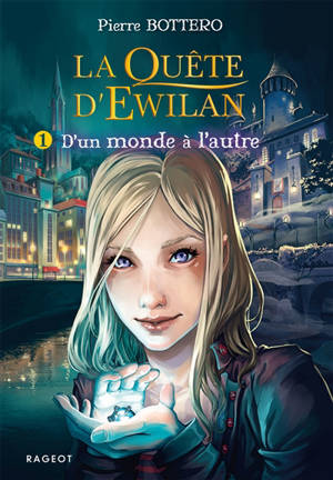 La quête d'Ewilan. Volume 1, D'un monde à l'autre