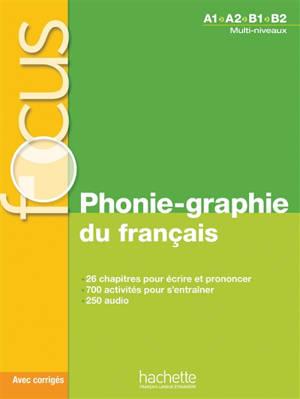 Phonie-graphie du français : A1-A2-B1-B2, multi-niveaux