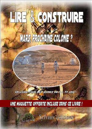 Mars, prochaine colonie ?