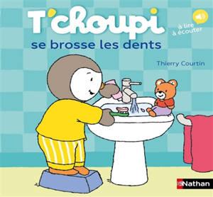 T'choupi se brosse les dents