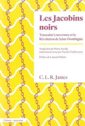Les jacobins noirs : Toussaint Louverture et la révolution de Saint-Domingue