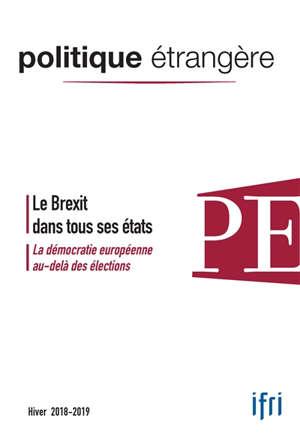 Politique étrangère. n° 4 (2018), Le Brexit dans tous ses états