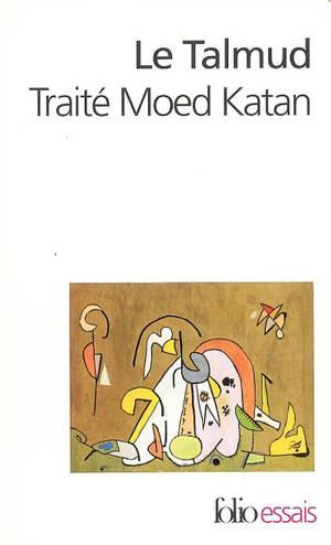 Le Talmud. Volume 2, Traité Moed Katan