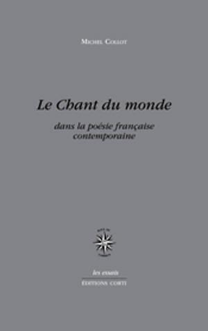 Le chant du monde : tendances de la poésie française contemporaine