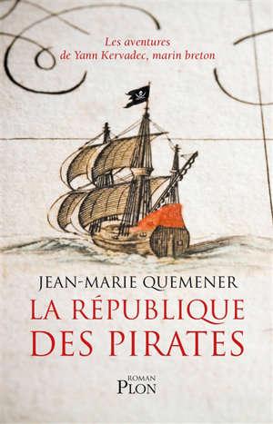 La république des pirates : les aventures de Yann Kervadec, marin breton
