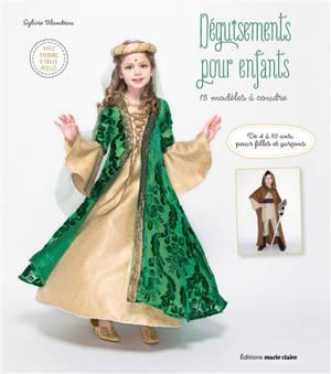 Déguisements pour enfants : 15 modèles à coudre : de 4 à 10 ans, pour filles et garçons