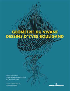 Géométrie du vivant : dessins d'Yves Bouligand