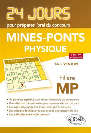 Physique : 24 jours pour préparer l'oral du concours Mines-Ponts : filière MP