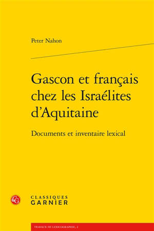 Gascon et français chez les Israélites d'Aquitaine : documents et inventaire lexical
