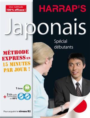 Japonais, méthode express en 15 minutes par jour ! : spécial débutants : pour acquérir le niveau B2