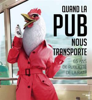 Quand la pub nous transporte : 65 ans de publicité de la RATP