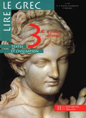 Lire le grec, 3e et grands débutants niveau 2 : textes et civilisation