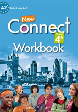 New connect anglais 4e : A2, palier 2, année 1 : workbook