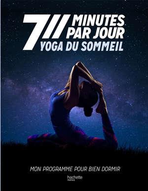 Yoga du sommeil : mon programme pour bien dormir