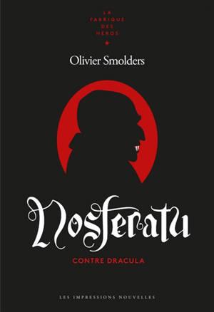 Nosferatu : contre Dracula