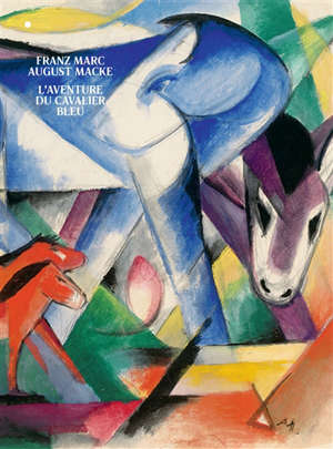 Franz Marc, August Macke : l'aventure du Cavalier bleu