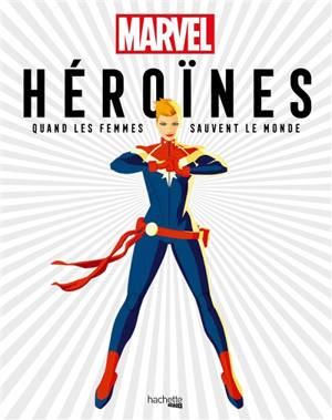 Héroïnes : quand les femmes sauvent le monde