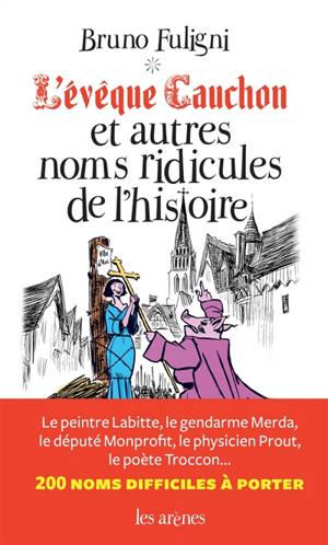L'évêque Cauchon et autres noms ridicules de l'histoire