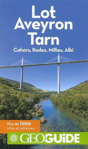 Lot, Aveyron, Tarn : Cahors, Rodez, Millau, Albi