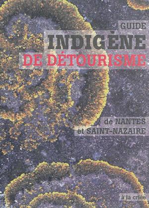 Guide indigène de détourisme de Nantes et Saint-Nazaire