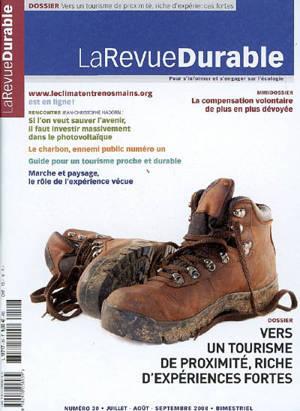 Revue durable (La). n° 30, Vers un tourisme de proximité, riche d'expériences fortes