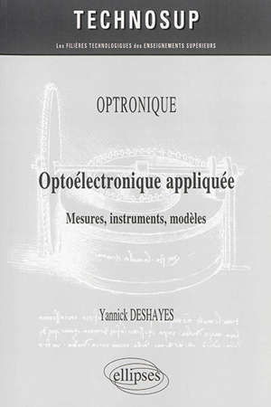 Optronique : optoélectronique appliquée : mesures, instruments, modèles, niveau C