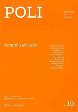 Poli : politique de l'image. n° 10, Techno-racismes