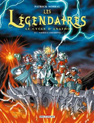 Les Légendaires. Volume 11, Le cycle d'Anathos : versus Inferno