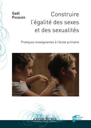 Construire l'égalité des sexes et des sexualités : pratiques enseignantes à l'école primaire