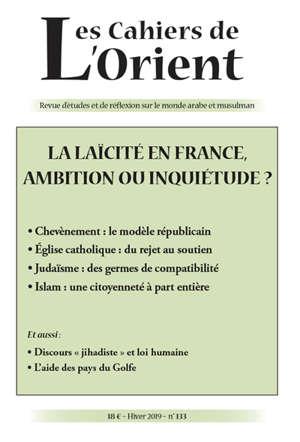 Cahiers de l'Orient (Les). n° 133, La laïcité en France, ambition ou inquiétude ?