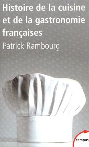Histoire de la cuisine et de la gastronomie françaises : du Moyen Age au XXe siècle