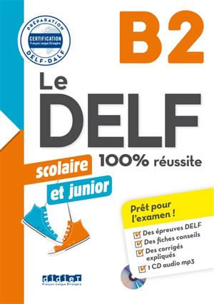 Le DELF scolaire et junior, B2 : 100 % réussite