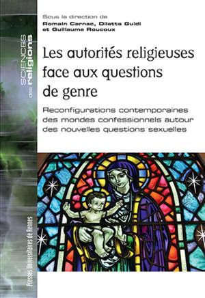 Les autorités religieuses face aux questions de genre : reconfigurations contemporaines des mondes confessionnels autour des nouvelles questions sexuelles