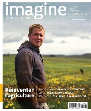 Imagine : demain le monde. n° 131, Réinventer l'agriculture