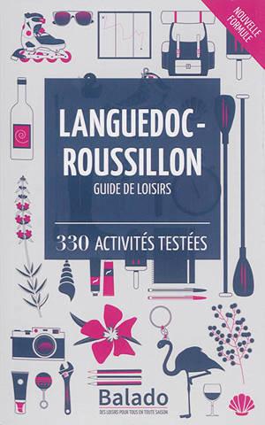 Languedoc-Roussillon : guide de loisirs : 330 activités testées