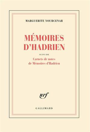Mémoires d'Hadrien; Suivi de Carnets de notes de Mémoires d'Hadrien