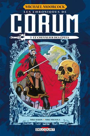 Les chroniques de Corum. Volume 1, Le chevalier des épées