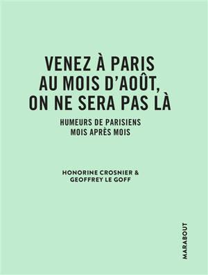Venez à Paris au mois d'août, on ne sera pas là : humeurs de Parisiens mois après mois