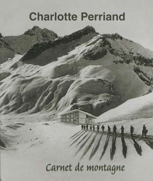 Charlotte Perriand : carnet de montagne