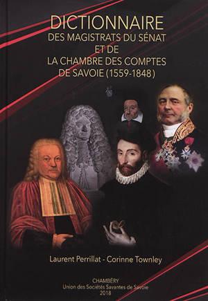 Dictionnaire des magistrats du Sénat et de la Chambre des comptes de Savoie (1559-1848)