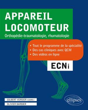 Appareil locomoteur, orthopédie-traumatologie, rhumatologie : tout le programme de la spécialité, des cas cliniques avec QCM, des vidéos en ligne : ECNi