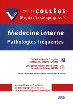 Médecine interne : pathologies fréquentes : livre du collège, 3e cycle, dossiers progressifs