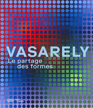Vasarely : exposition, Paris, Centre national d'art et de culture Georges Pompidou, du 6 février au 6 mai 2019