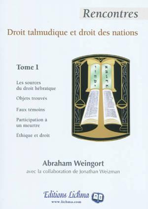 Rencontres droit talmudique et droit des nations. Volume 1