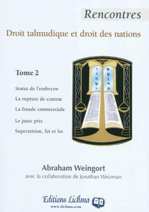 Rencontres droit talmudique et droit des nations. Volume 2