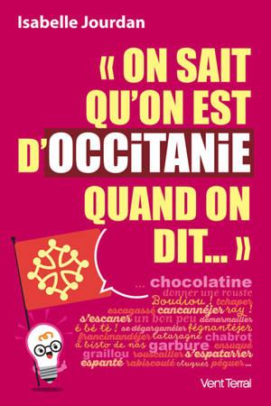 On sait qu'on est d'Occitanie quand on dit...